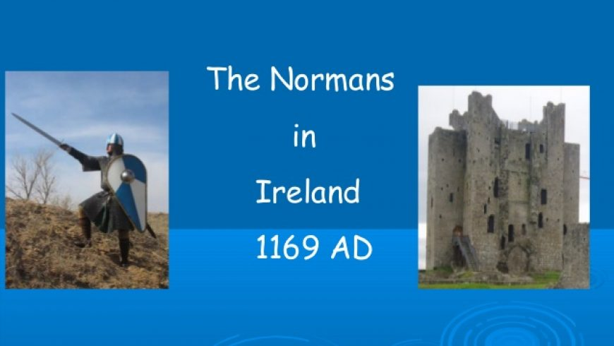 The Normans in Ireland.